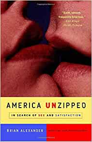 Amazon.com: America Unzipped: In Search of Sex and Satisfaction ...