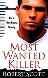 Most Wanted Killer, Robert Scott, 0786018852