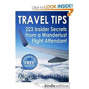 Travel Tips (223 Insider Tips From a Wanderlust Flight Attendant) Michelle Greene