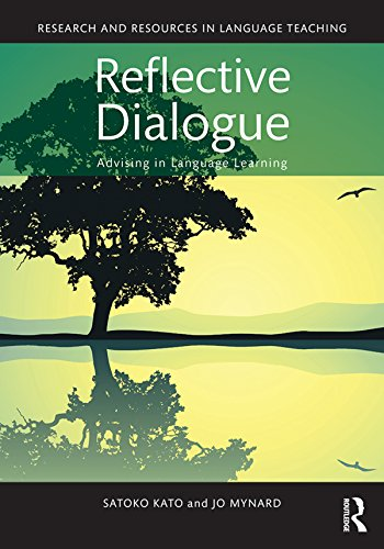 (Reflective Dialogue: Advising in Language Learning (Research and Resources in Language Teaching))
