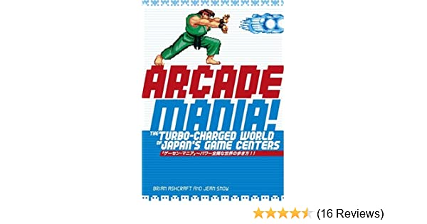 Arcade Mania: The Turbo-charged World of Japan's Game
