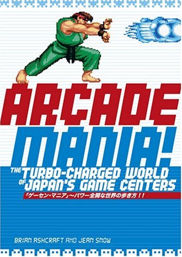 - Arcade Mania: The Turbo-charged World of Japan's Game Centers