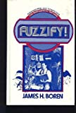 Fuzzify!, James H. Boren, 0914440535