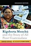 Rigoberta Menchu and the Story of All Poor