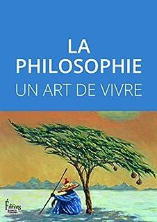 La philosophie, un art de vivre, Halpern, Catherine (Ed.)