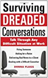 img - for Surviving Dreaded Conversations: How to Talk Through Any Difficult Situation at Work book / textbook / text book