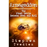 Armageddon: The Final Battle Between Good and Evil