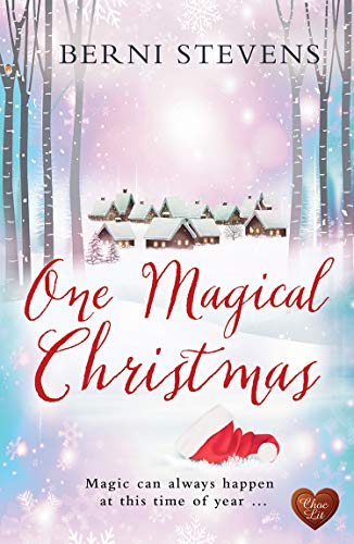 One Magical Christmas (Choc Lit): Start to love Christmas again with this magical read! (Christmas Chocs)