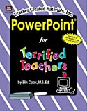 Power Point for Terrified Teachers, Teacher Created Materials Staff and Elin K. Cook, 1576904407
