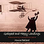 Godspeed and Happy Landings: Becoming the Pilot in Command of Your Goals | Monica Ballard