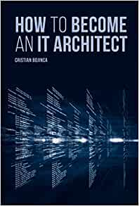 How To Become An It Architect Cristian Bojinca