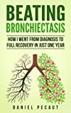 Beating Bronchiectasis: How I Went from Diagnosis