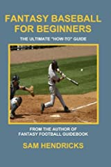"""Fantasy Baseball for Beginners: The Ultimate """"How-to"""" Guide Kindle Edition"""
