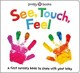 See, Touch, Feel: A First Sensory Book por Roger Priddy