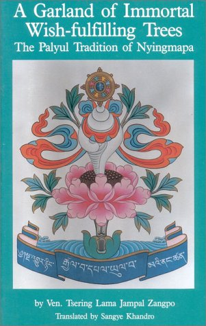 A Garland of Immortal Wish-Fulfilling Trees: The Palyul Tradition of Nyingmapa