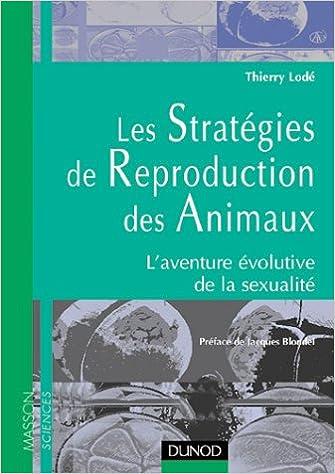Téléchargement Les Stratégies de reproduction des animaux, l'aventure évolutive de la sexualité epub pdf