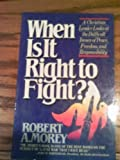 When Is It Right to Fight?, Robert A. Morey, 0871238101