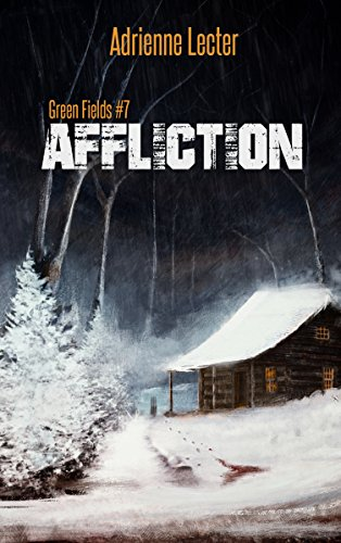 Affliction: Green Fields #7 by [Lecter, Adrienne]