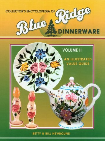 - Collector's Encyclopedia of Blue Ridge Dinnerware Volume 2 : An Illustrated Value Guide