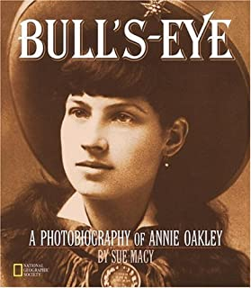 Bullu0027s-Eye A Photobiography Of Annie Oakley (Photobiographies)  sc 1 st  Amazon.com & Annie Oakley and Buffalo Billu0027s Wild West: Isabelle S. Sayers ...