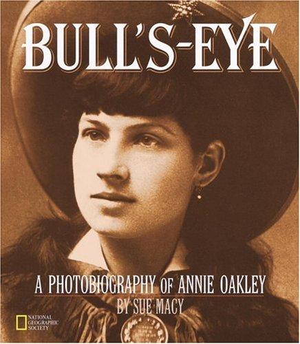 Bull's-Eye: A Photobiography Of Annie Oakley - Oakley Squared 4