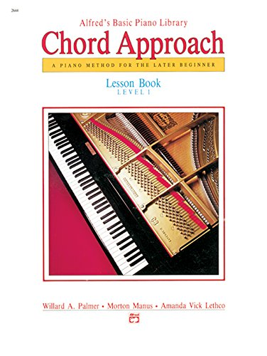 Alfred's Basic Piano Chord Approach Lesson Book, Bk 1: A Piano Method for the Later Beginner (Alfred's Basic Piano Library)