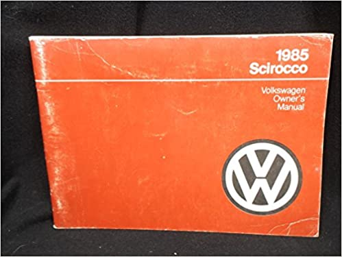 Volkswagen Scirocco 1985 Owner's Manual: Volkswagen of America