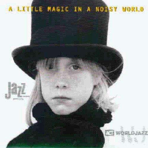 A Little Magic In A Noisy World by Various Artists (1996-01-19)