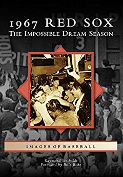 1967 Red Sox: The Impossible Dream Season (Images of Baseball) by [Sinibaldi, Raymond]