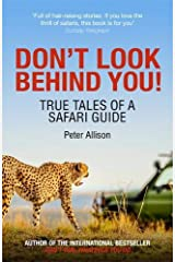 Don't Look Behind You!: True Tales of a Safari Guide Paperback