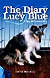 The Diary of Lucy Blue, Janice Elaine Mitchell, 1553063406