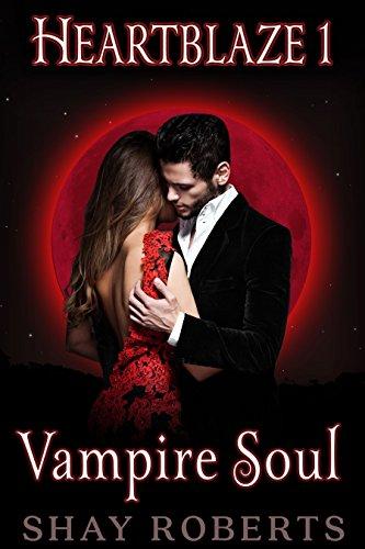 Heartblaze 1: Vampire Soul (Emma's Saga) by [Roberts, Shay]
