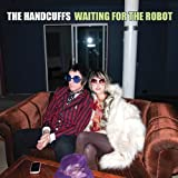 Waiting for the Robot by Handcuffs (2011-08-09)