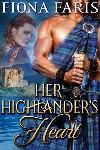 Her Highlander's Heart: Scottish Medieval Highlander Romance Novel (Highlanders of Cadney Book 2)