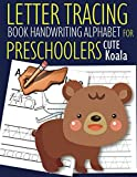 Letter Tracing Book Handwriting Alphabet for Preschoolers Cute Koala: Letter Tracing Book |Practice for Kids | Ages 3+ | Alphabet Writing Practice | ... | Kindergarten | toddler | Cute Koala