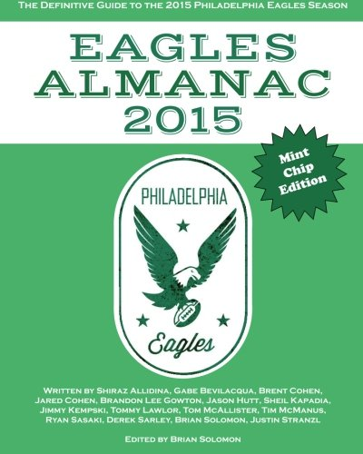 Eagles Almanac 2015: The Definitive Guide To The 2015 Philadelphia Eagles Season (Volume 4) ()