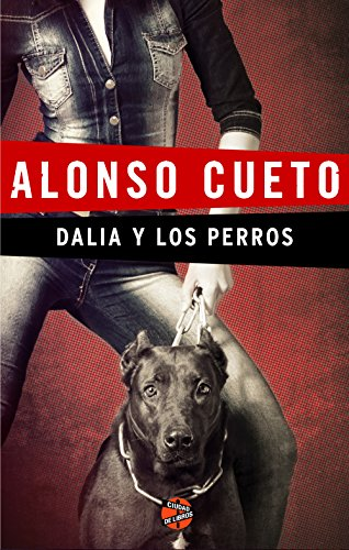 Dalia y los perros (Spanish Edition) by [Cueto, Alonso]