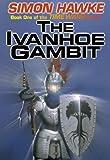 Ivanhoe Gambit, Simon Hawke, 1584450215