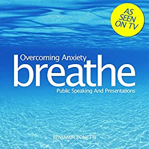 Breathe - Overcoming Anxiety: Public Speaking and Presentations Rede