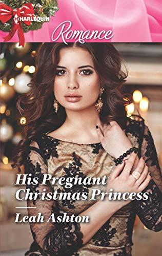 His Pregnant Christmas Princess (Ashton Christmas For Princess A)