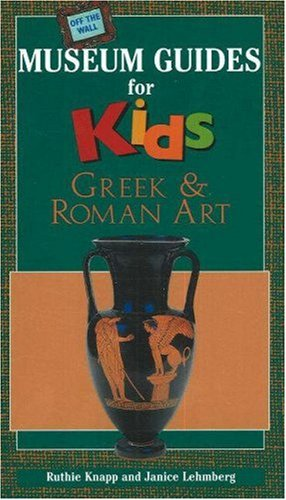 Off the Wall Museum Guides for Kids: Greek and Roman Art