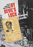 By Devil's Luck: A Tale of Resistance in Wartime Warsaw
