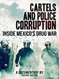 Cartels and Police Corruption: Inside Mexico's Drug War