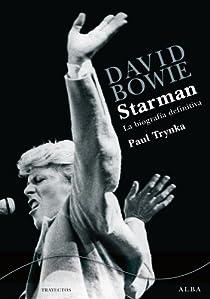 David Bowie. Starman par Trynka