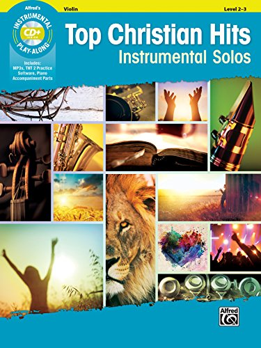 Top Christian Hits Instrumental Solos for Strings: Violin, Book & CD (Top Hits Instrumental Solos Series)