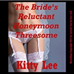 The Bride's Reluctant Honeymoon Threesome: A Rough Bondage Erotica Story - Wild Wedding Sex | Kitty Lee