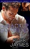 the backup boyfriend the boyfriend chronicles book 1 volume 1 paperback january 18 2014