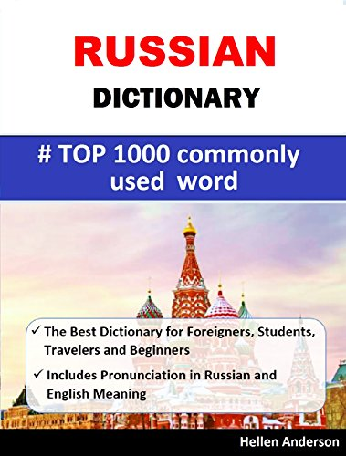 Russian English Dictionary Top 1000 Commonly Used Words in daily life: -The  Best Dictionary for Foreigners, Students, Travelers and Beginners