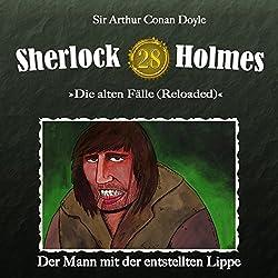 Der Mann mit der entstellten Lippe (Sherlock Holmes - Die alten Fälle 28 [Reloaded])