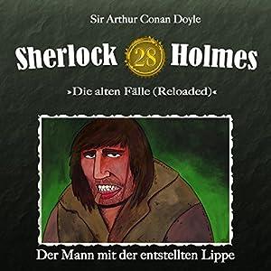 Der Mann mit der entstellten Lippe (Sherlock Holmes - Die alten Fälle 28 [Reloaded]) Hörspiel